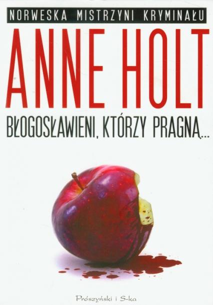 Błogosławieni którzy pragną - Anne Holt   okładka