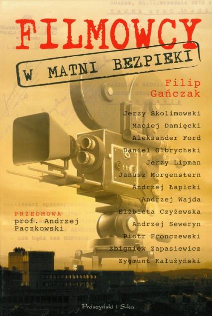 Filmowcy w Matni Bezpieki - Filip Gańczak   okładka
