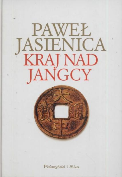 Kraj nad Jangcy - Paweł Jasienica | okładka