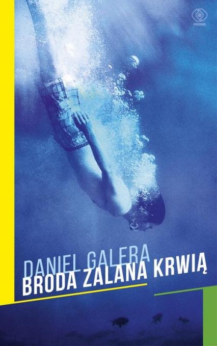 Broda zalana krwią - Daniel Galera | okładka