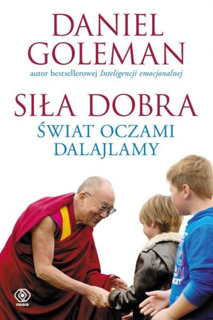 Siła dobra. Świat oczami Dalajlamy - Daniel Goleman | okładka