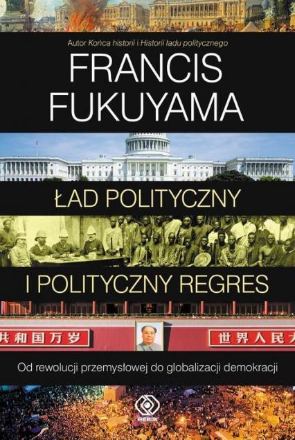 Ład polityczny i polityczny regres - Francis Fukuyama | okładka