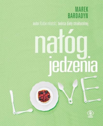 Nałóg jedzenia - Marek Bardadyn | okładka