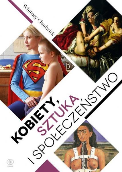 Kobiety, sztuka i społeczeństwo - Whitney Chadwick | okładka