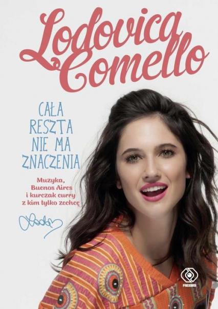 Cała reszta nie ma znaczenia - Lodovica Comello | okładka