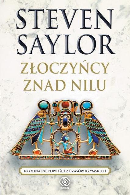Złoczyńcy znad Nilu - Steven Saylor | okładka
