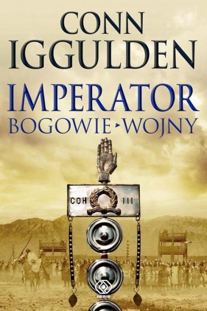 Imperator. Bogowie wojny - Conn Iggulden | okładka