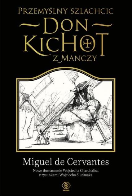 Przemyślny szlachcic- don Kichot z Manczy - Miguel Cervantes | okładka