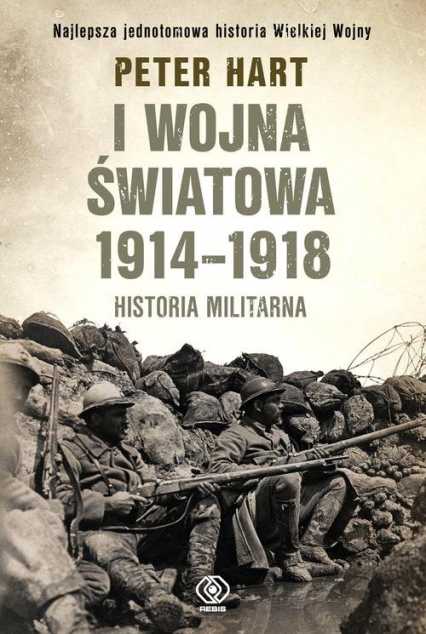 I wojna światowa 1914-1918. Historia militarna - Peter Hart | okładka