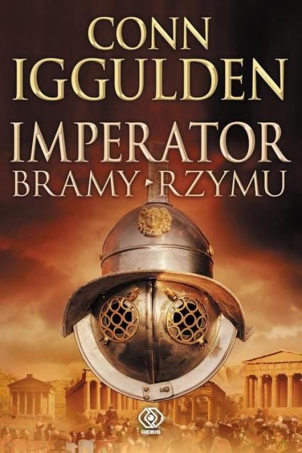 Imperator Bramy Rzymu - Conn Iggulden | okładka
