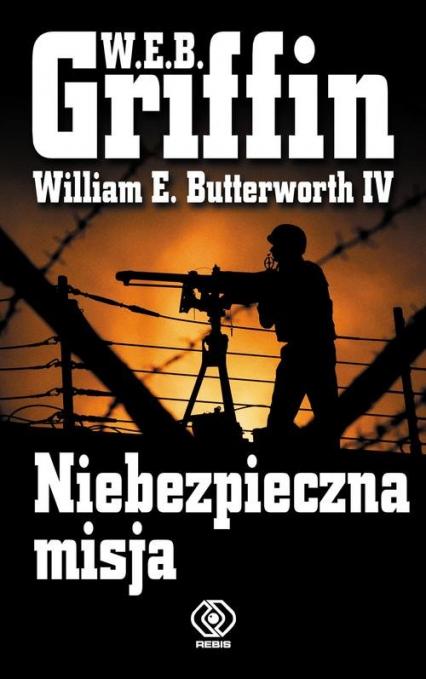 Niebezpieczna misja - Griffin W. E. B. | okładka