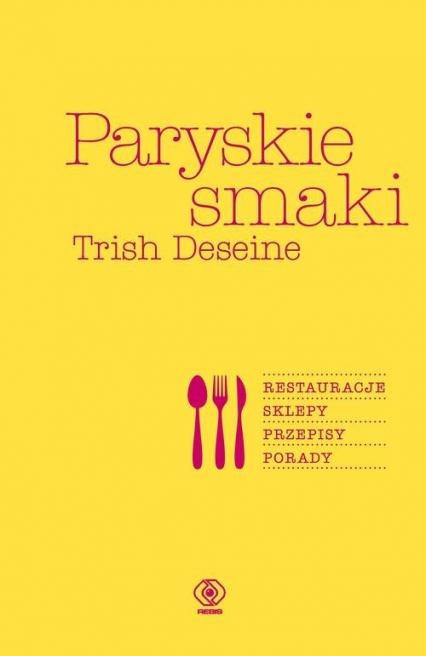 Paryskie smaki - Trish Deseine | okładka