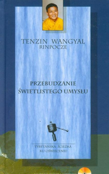 Przebudzanie świetlistego umysłu - Rinpocze Tenzin Wangyal | okładka