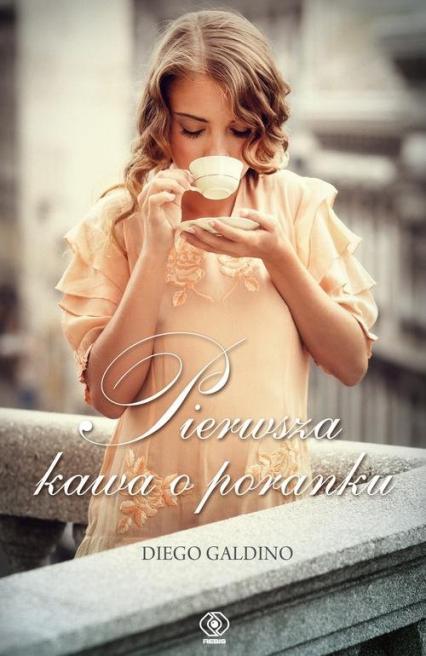 Pierwsza kawa o poranku - Diego Galdino   okładka