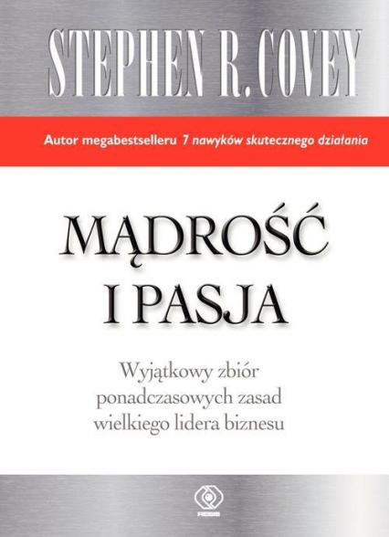 Mądrość i pasja - Covey Stephen R.   okładka