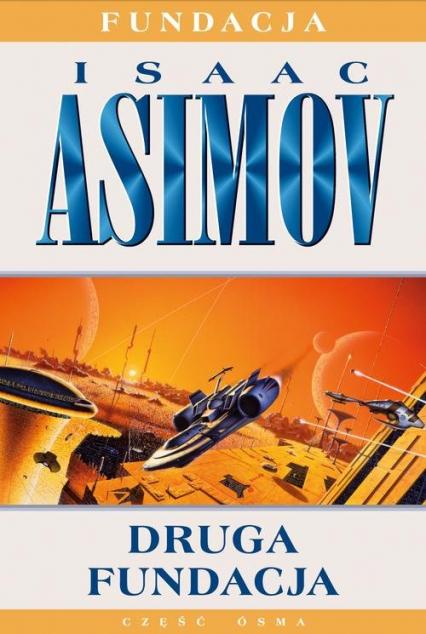 Druga fundacja - Isaac Asimov   okładka