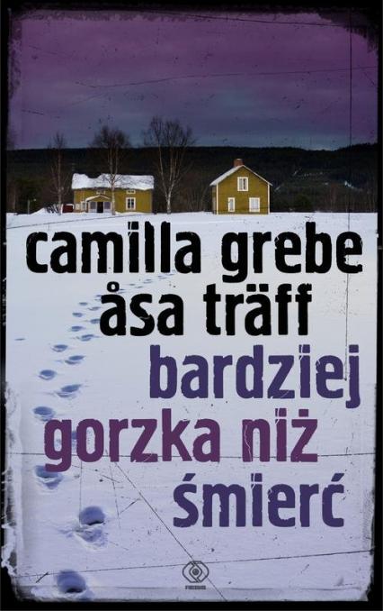 Bardziej gorzka niż śmierć - Grebe Camilla Träff Asa | okładka