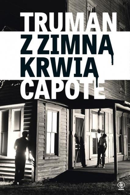Z zimną krwią - Truman Capote | okładka