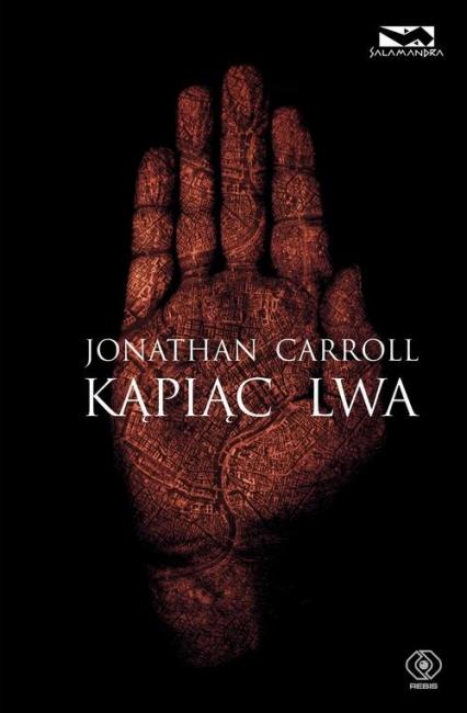 Kąpiąc lwa - Jonathan Carroll   okładka