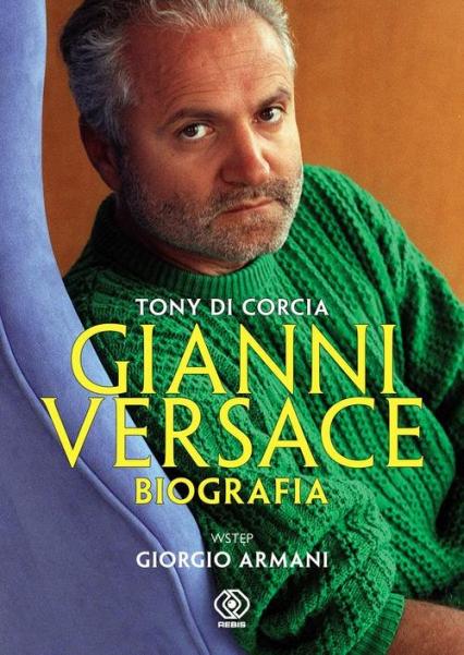 Gianni Versace. Biografia - Tony Corcia | okładka