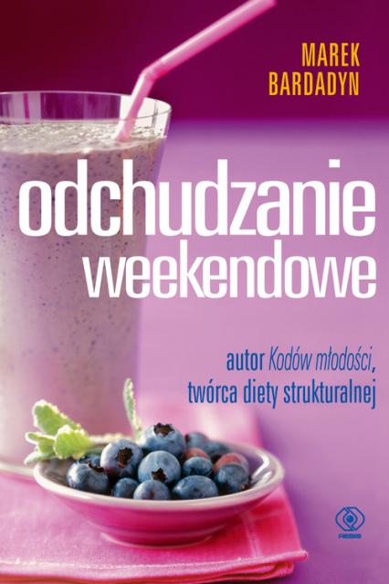 Odchudzanie weekendowe - Marek Bardadyn   okładka