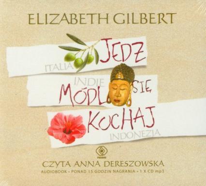 Jedz módl się kochaj - Elizabeth Gilbert   okładka