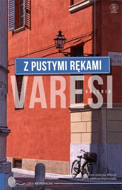 Z pustymi rękami - Valerio Varesi | okładka