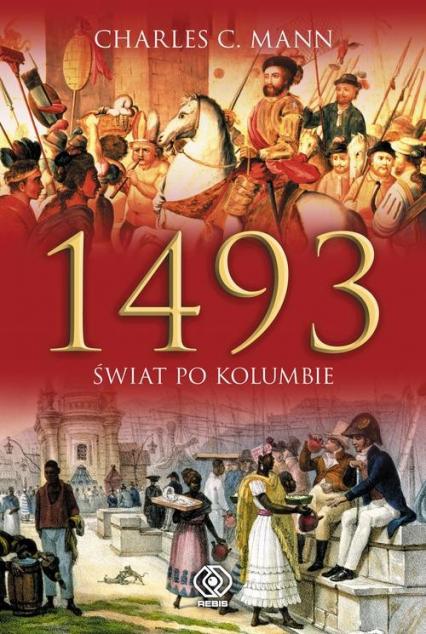 1493. Świat po Kolumbie - Charles C. Mann   okładka