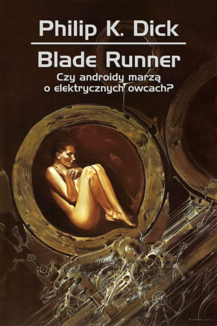 Blade runner. Czy androidy marzą o elektrycznych owcach? - Dick Philip K. | okładka