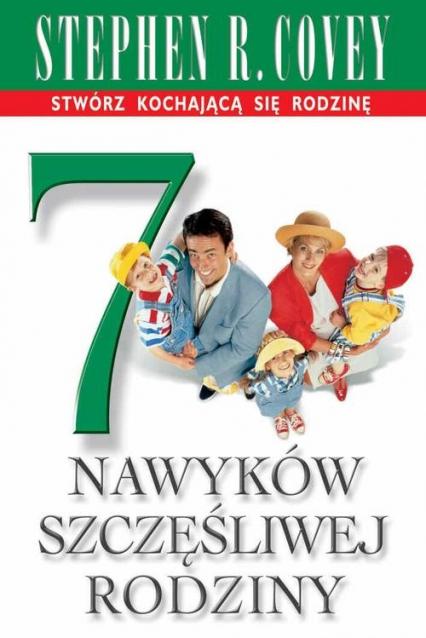 7 nawyków szczęśliwej rodziny - Covey Stephen R. | okładka