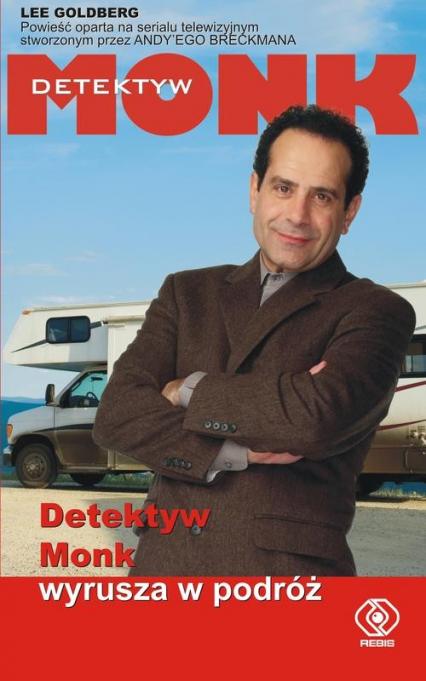 Detektyw Monk wyrusza w podróż - Lee Goldberg | okładka