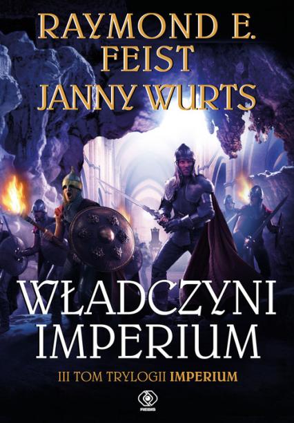 Władczyni Imperium. Tom 3 - Feist Raymond E., Wurts Janny | okładka