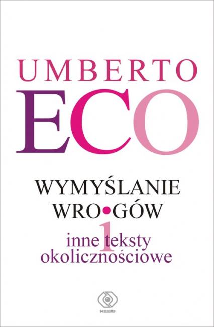 Wymyślanie wrogów i inne teksty okolicznościowe - Umberto Eco | okładka