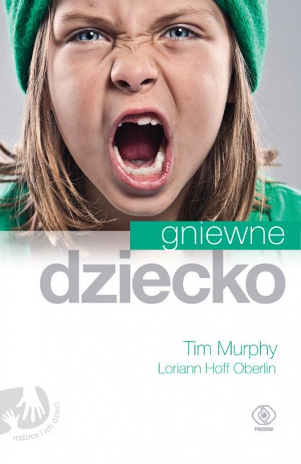 Gniewne dziecko - Murphy Tim, Oberlin Hoff Loriann | okładka