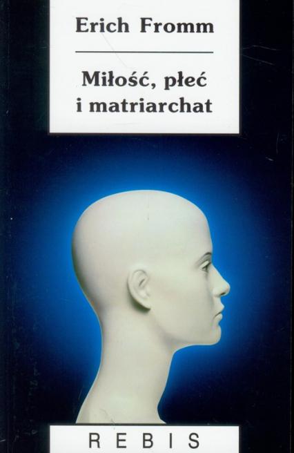 Miłość, płeć i matriarchat - Erich Fromm | okładka