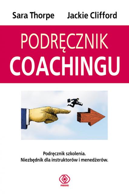 Podręcznik coachingu - Clifford Jackie, Thorpe Sara | okładka