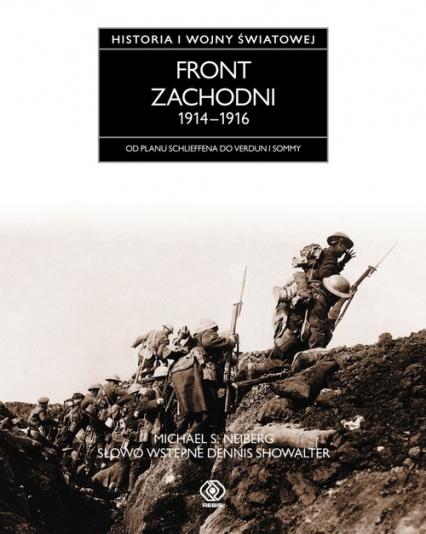 Front zachodni 1914-1916. Od planu Schlieffenda do Verduni i Sommy