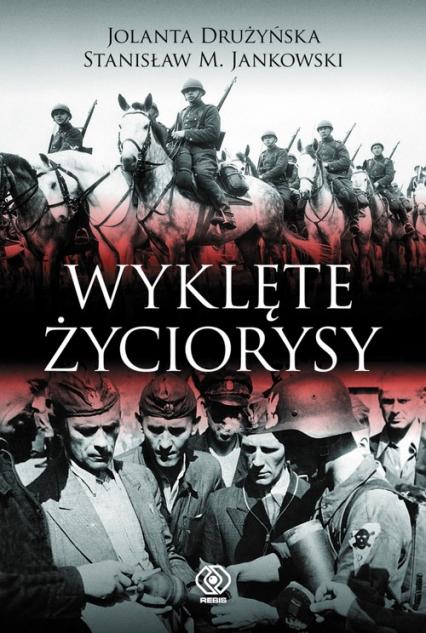 Wyklęte życiorysy - Drużyńska Jolanta, Jankowski Stanisław M. | okładka