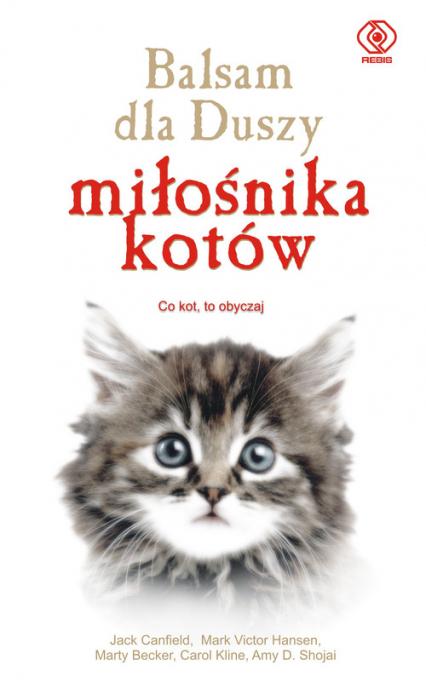 Balsam dla duszy miłośnika kotów - Canfield Jack, Hansen Mark Victor, Kline Caro | okładka
