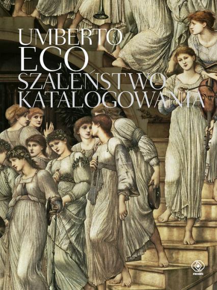 Szaleństwo katalogowania - Umberto Eco | okładka