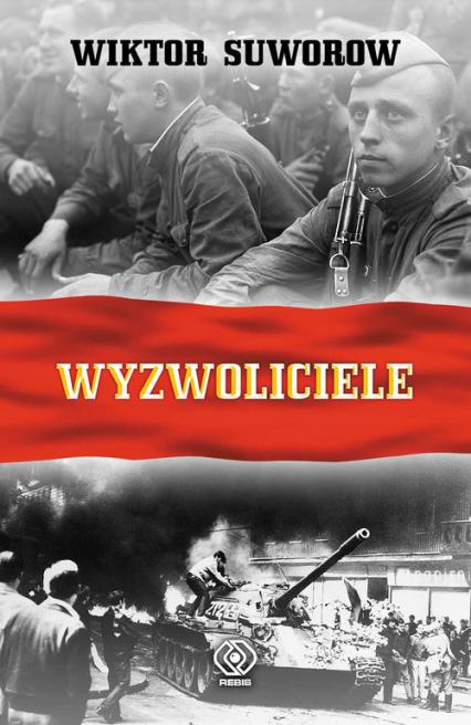 Wyzwoliciele - Wiktor Suworow | okładka
