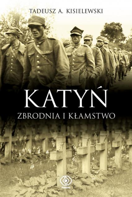 Katyń. Zbrodnia i kłamstwo - Kisielewski Tadeusz A. | okładka