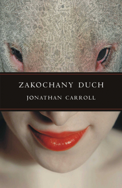 Zakochany duch - Jonathan Carroll | okładka