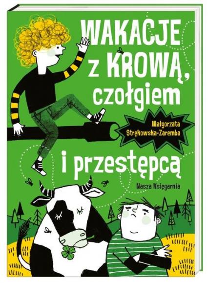 Wakacje z krową, czołgiem i przestępcą - Małgorzata Strękowska-Zaremba | okładka