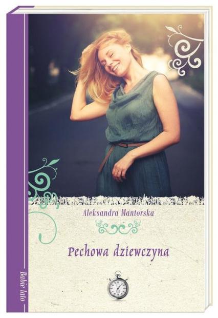 Pechowa dziewczyna - Aleksandra Mantorska | okładka