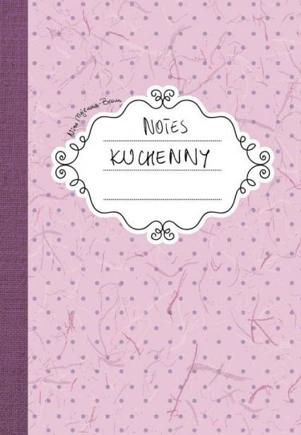Notes kuchenny - Nina Majewska-Brown | okładka