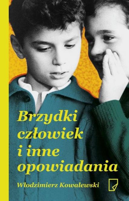 Brzydki człowiek i inne opowiadania - Włodzimierz Kowalewski | okładka