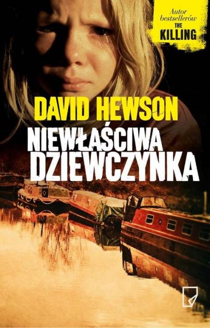 Niewłaściwa dziewczynka - David Hewson | okładka