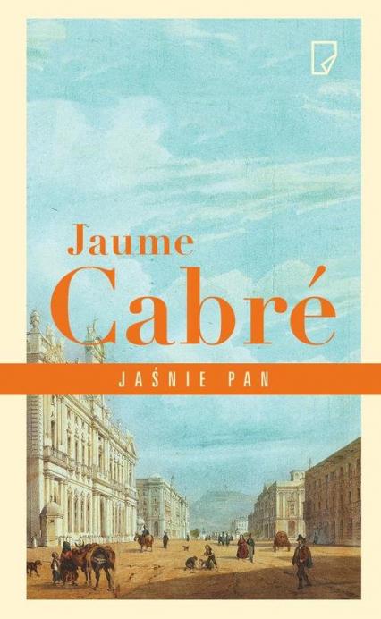 Jaśnie pan - Jaume Cabre | okładka