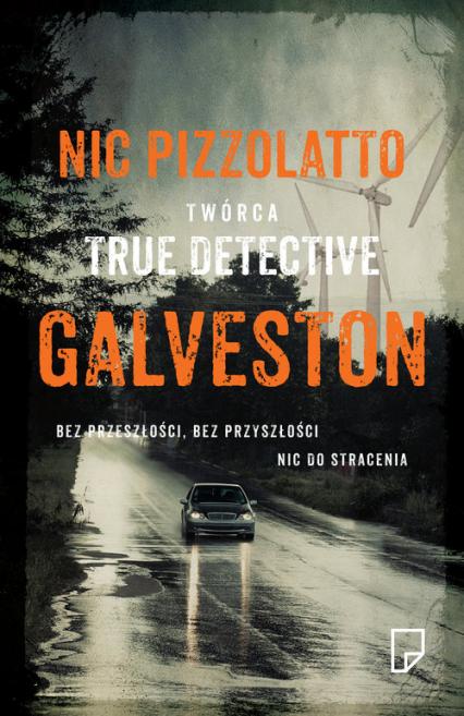 Galveston - Nic Pizzolatto | okładka